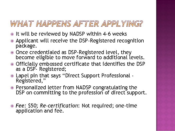 It will be reviewed by NADSP within 4‐ 6 weeks Applicant will receive
