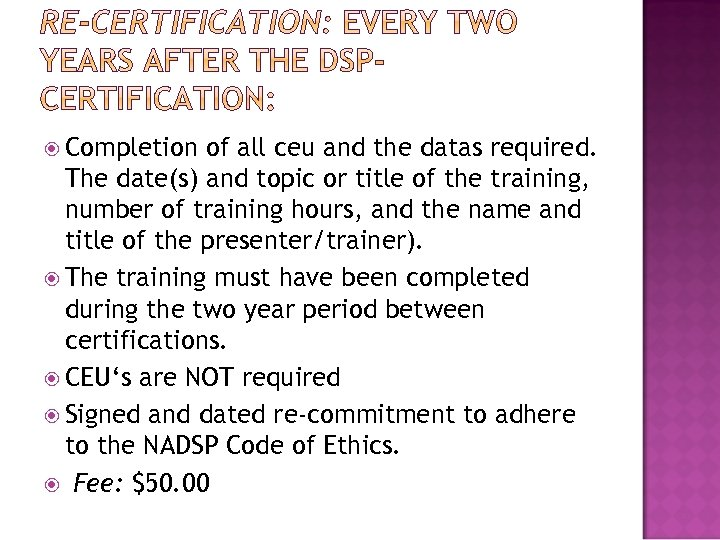 Completion of all ceu and the datas required. The date(s) and topic or