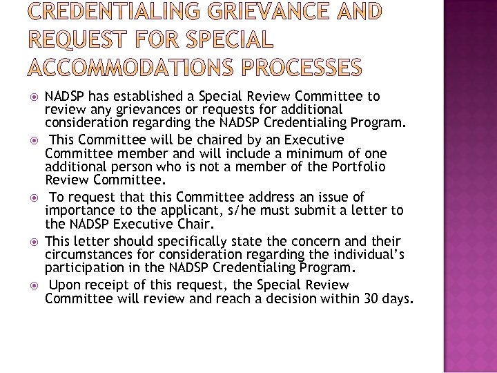 NADSP has established a Special Review Committee to review any grievances or requests
