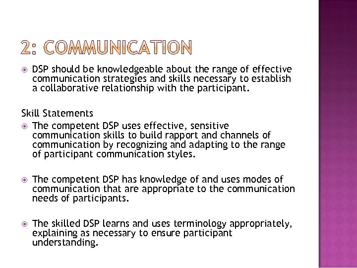 DSP should be knowledgeable about the range of effective communication strategies and skills