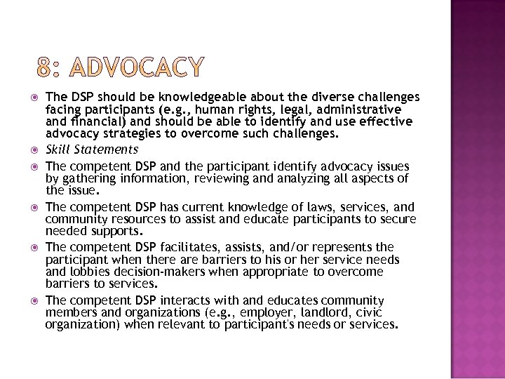 The DSP should be knowledgeable about the diverse challenges facing participants (e. g.