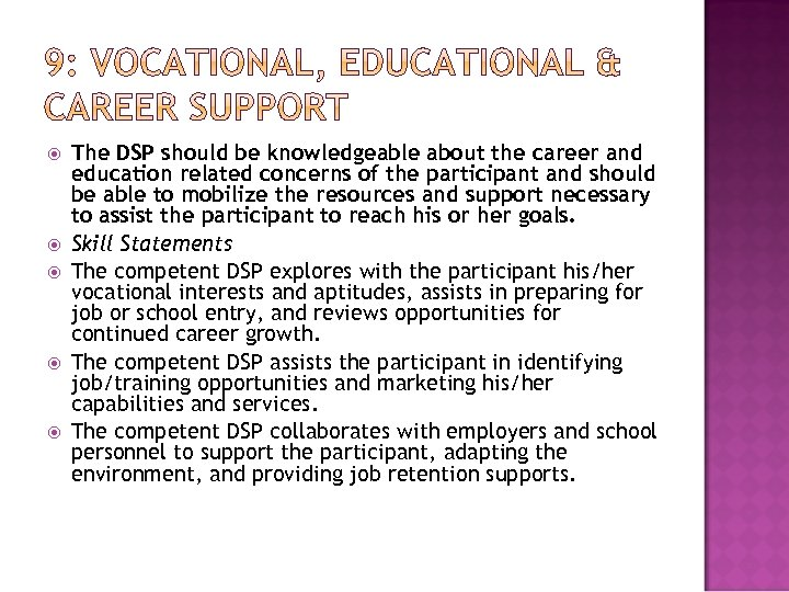 The DSP should be knowledgeable about the career and education related concerns of