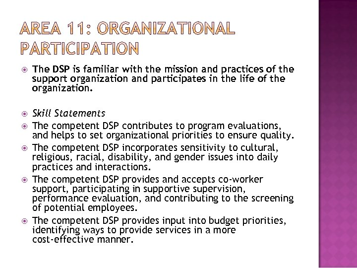 The DSP is familiar with the mission and practices of the support organization