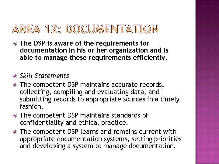 The DSP is aware of the requirements for documentation in his or her