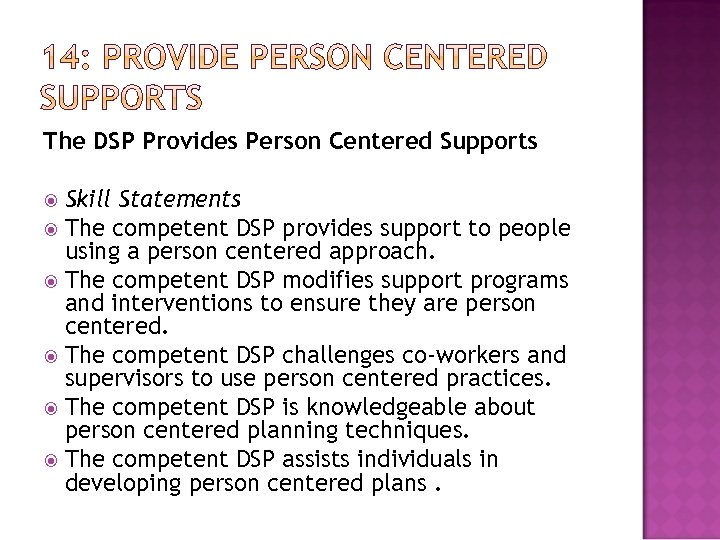 The DSP Provides Person Centered Supports Skill Statements The competent DSP provides support to