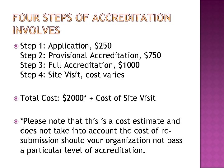 Step 1: Step 2: Step 3: Step 4: Total Application, $250 Provisional Accreditation,