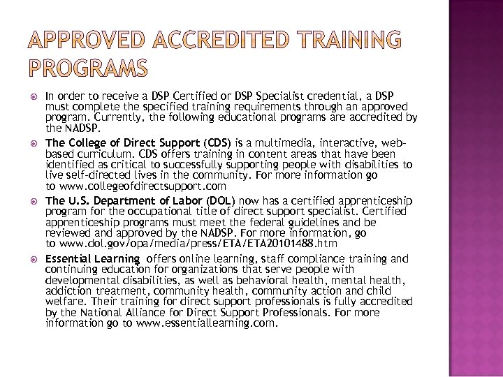 In order to receive a DSP Certified or DSP Specialist credential, a DSP