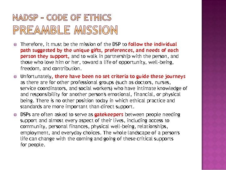 Therefore, it must be the mission of the DSP to follow the individual