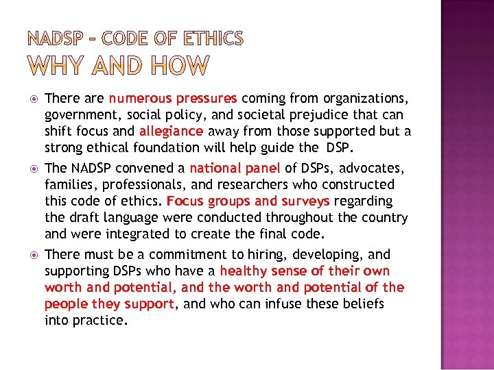 There are numerous pressures coming from organizations, government, social policy, and societal prejudice