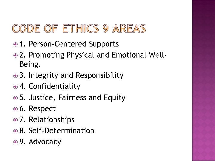 1. Person‐Centered Supports 2. Promoting Physical and Emotional Well‐ Being. 3. Integrity and