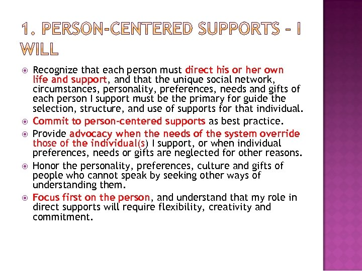 Recognize that each person must direct his or her own life and support,