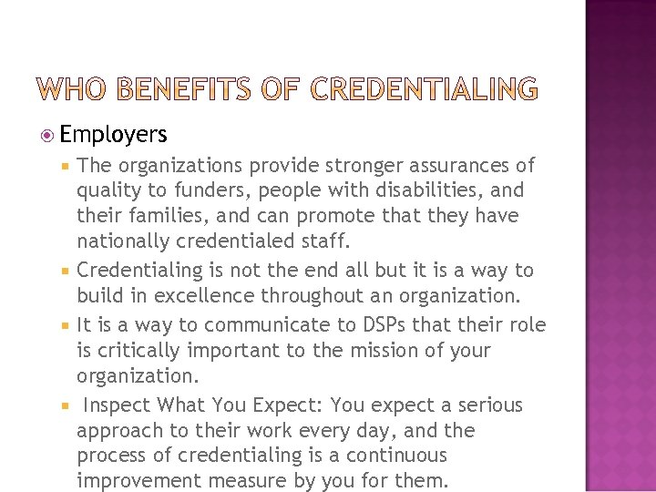 Employers The organizations provide stronger assurances of quality to funders, people with disabilities,