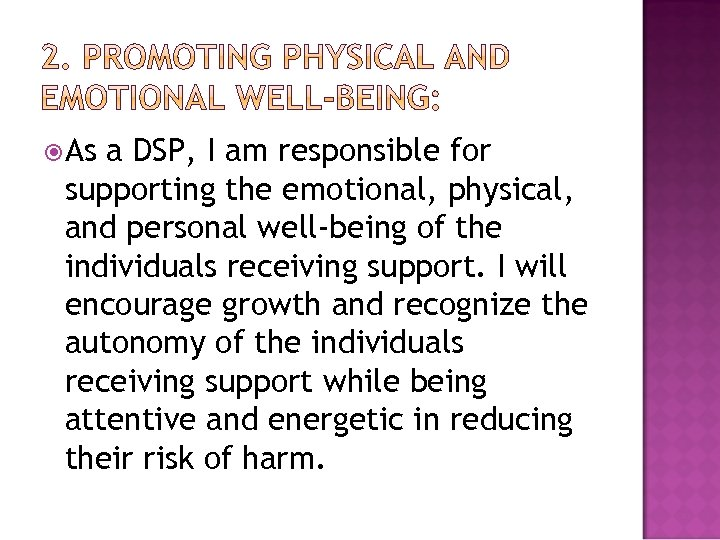 As a DSP, I am responsible for supporting the emotional, physical, and personal
