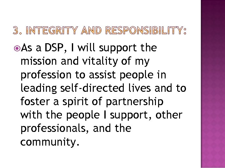 As a DSP, I will support the mission and vitality of my profession