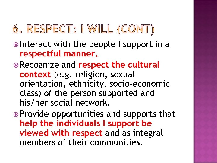 Interact with the people I support in a respectful manner. Recognize and respect