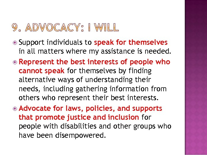 Support individuals to speak for themselves in all matters where my assistance is