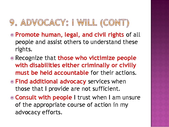 Promote human, legal, and civil rights of all people and assist others to
