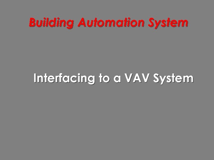 Building Automation System Interfacing to a VAV System