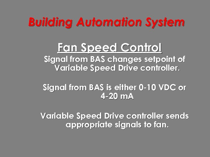 Building Automation System Fan Speed Control Signal from BAS changes setpoint of Variable Speed