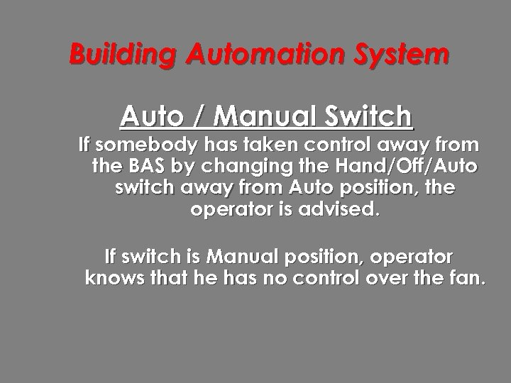 Building Automation System Auto / Manual Switch If somebody has taken control away from