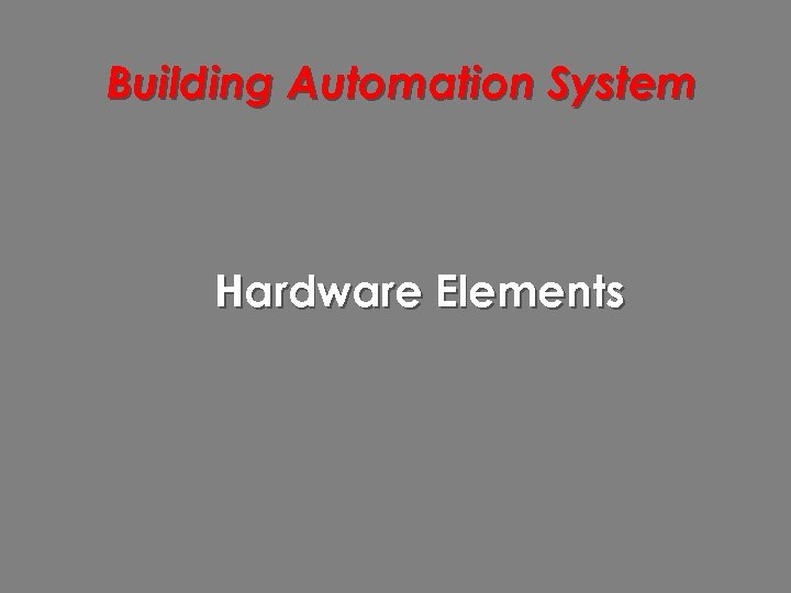 Building Automation System Hardware Elements