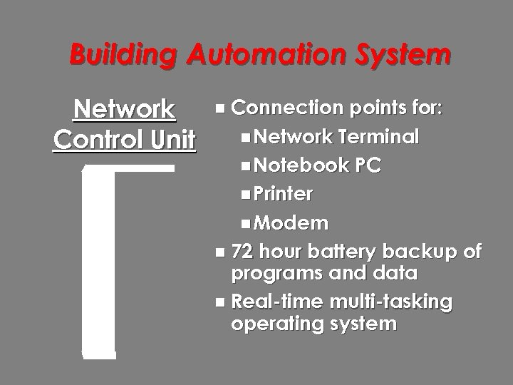 Building Automation System Network Control Unit n Connection points for: n Network Terminal n