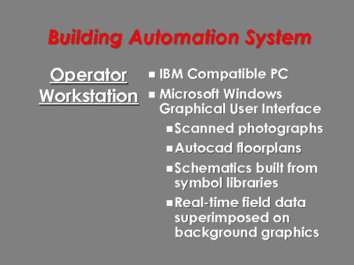 Building Automation System Operator Workstation n IBM Compatible PC n Microsoft Windows Graphical User