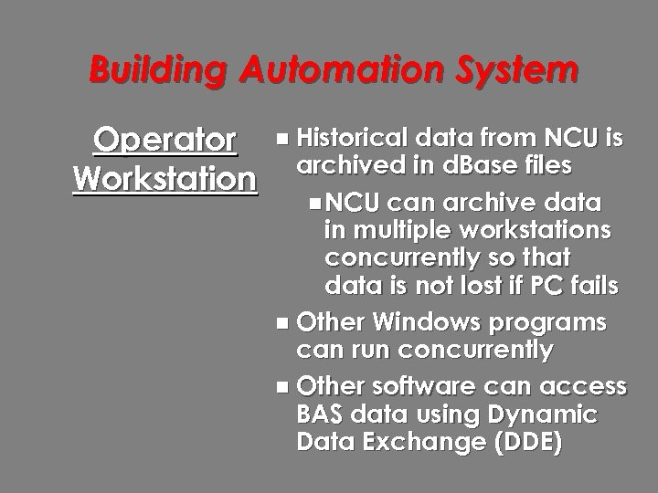 Building Automation System Operator Workstation n Historical data from NCU is archived in d.