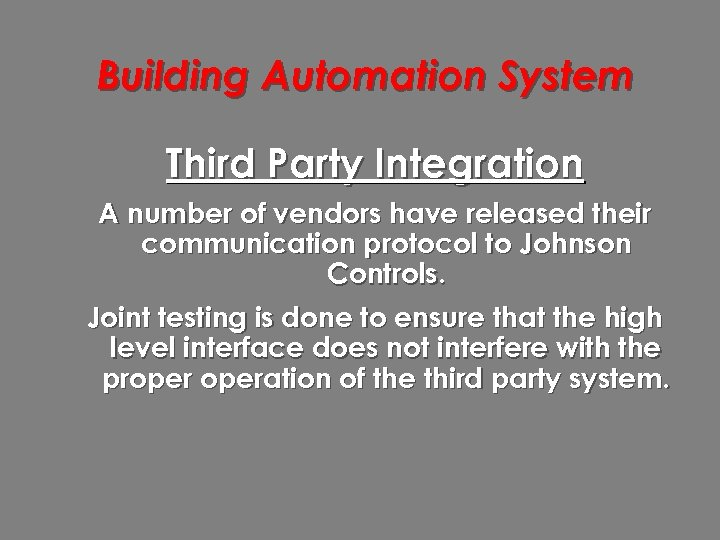 Building Automation System Third Party Integration A number of vendors have released their communication