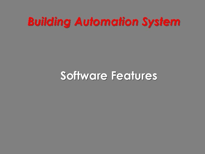 Building Automation System Software Features