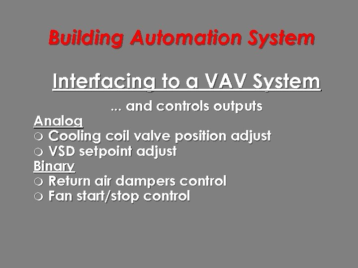 Building Automation System Interfacing to a VAV System. . . and controls outputs Analog