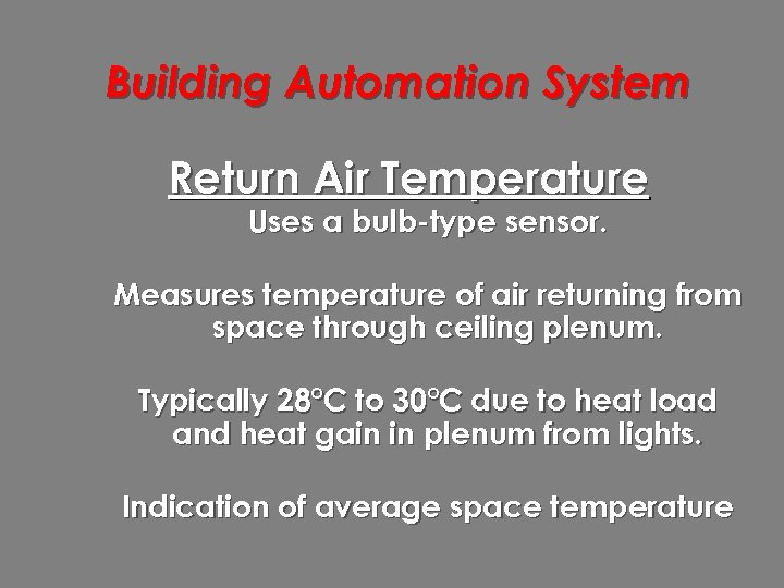Building Automation System Return Air Temperature Uses a bulb-type sensor. Measures temperature of air