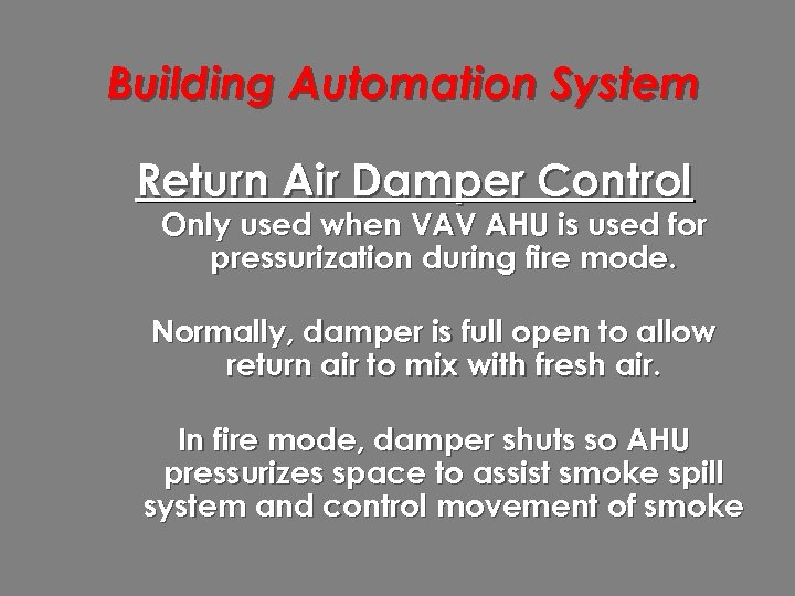 Building Automation System Return Air Damper Control Only used when VAV AHU is used