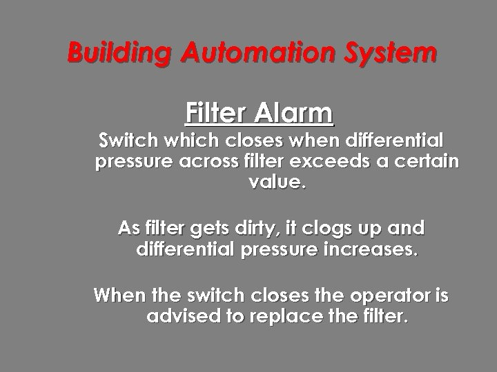 Building Automation System Filter Alarm Switch which closes when differential pressure across filter exceeds