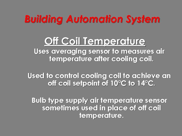 Building Automation System Off Coil Temperature Uses averaging sensor to measures air temperature after