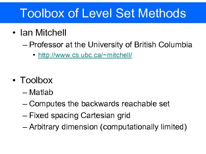 Toolbox of Level Set Methods • Ian Mitchell – Professor at the University of