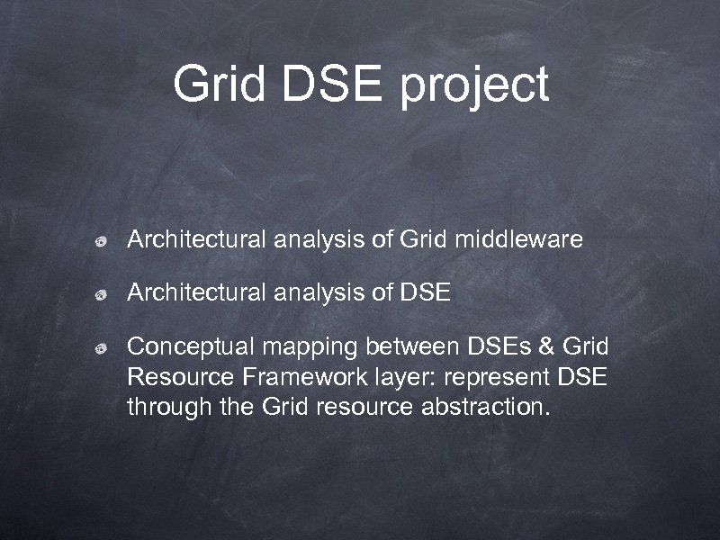 Grid DSE project Architectural analysis of Grid middleware Architectural analysis of DSE Conceptual mapping
