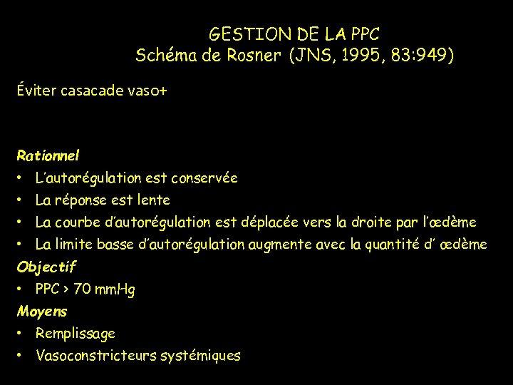 GESTION DE LA PPC Schéma de Rosner (JNS, 1995, 83: 949) Éviter casacade vaso+