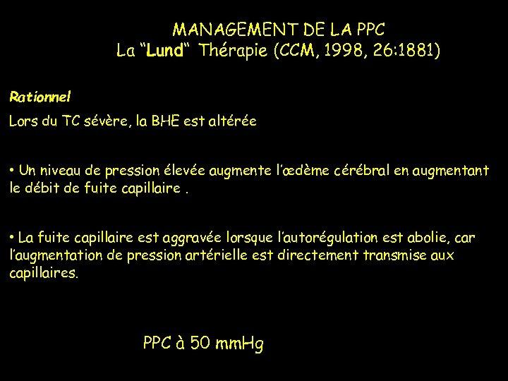 """MANAGEMENT DE LA PPC La """"Lund"""" Thérapie (CCM, 1998, 26: 1881) Rationnel Lors du"""