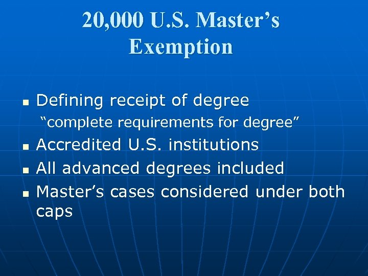 """20, 000 U. S. Master's Exemption n Defining receipt of degree """"complete requirements for"""