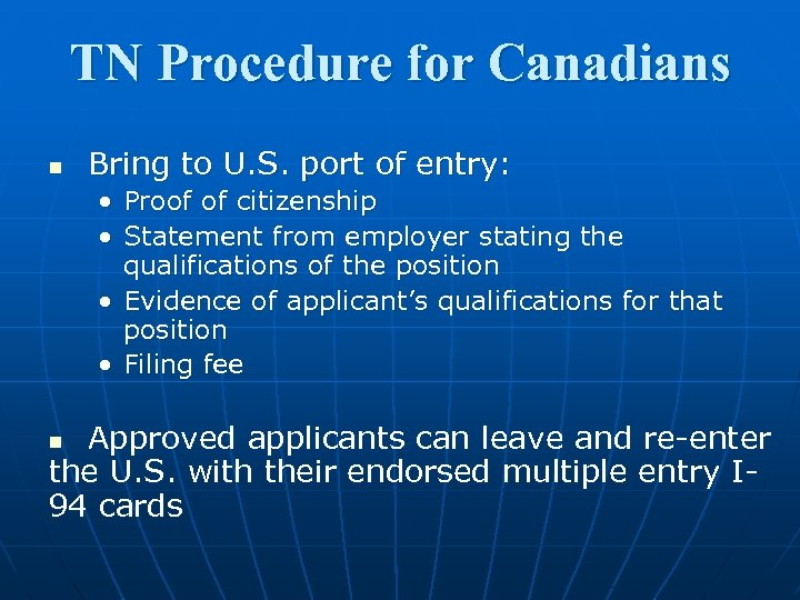 TN Procedure for Canadians n Bring to U. S. port of entry: • Proof