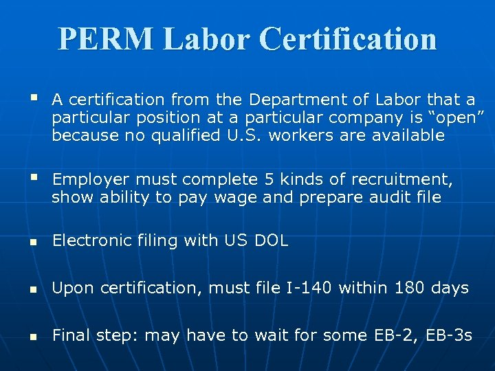 PERM Labor Certification § A certification from the Department of Labor that a particular