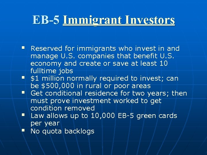 EB-5 Immigrant Investors § § § Reserved for immigrants who invest in and manage
