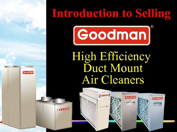 Introduction to Selling High Efficiency Duct Mount Air Cleaners