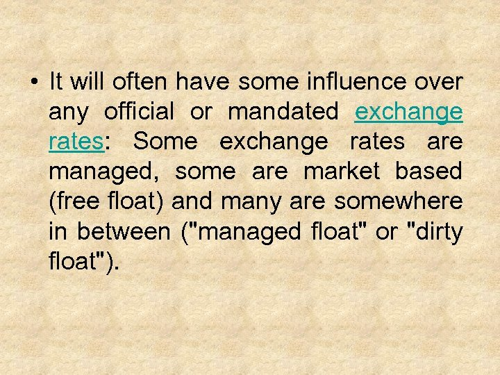 • It will often have some influence over any official or mandated exchange