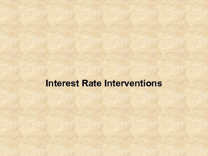 Interest Rate Interventions