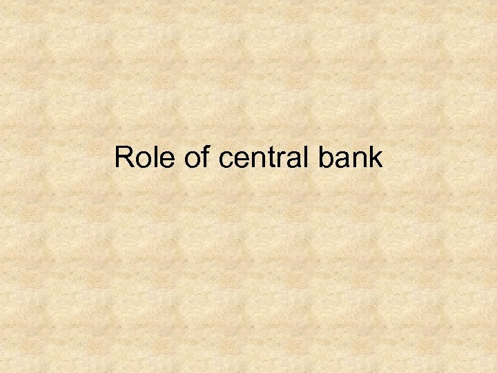 Role of central bank