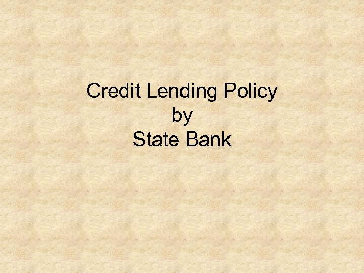 Credit Lending Policy by State Bank