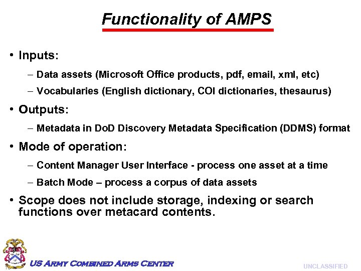 Functionality of AMPS • Inputs: – Data assets (Microsoft Office products, pdf, email, xml,