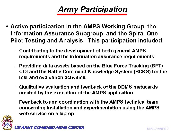 Army Participation • Active participation in the AMPS Working Group, the Information Assurance Subgroup,